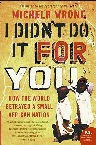 9780060780937: I Didn't Do It for You: How the World Betrayed a Small African Nation