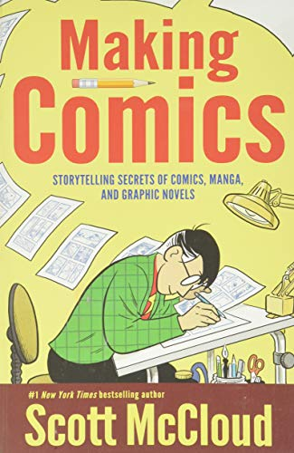 9780060780944: Making Comics: Storytelling Secrets of Comics, Manga and Graphic Novels