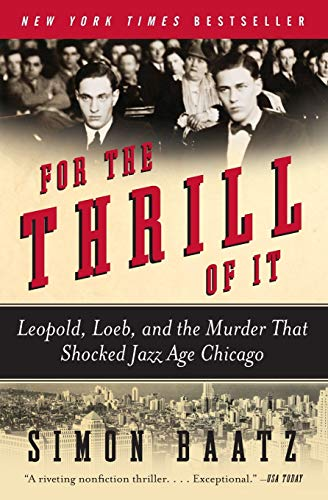 9780060781026: For the Thrill of It: Leopold, Loeb, and the Murder That Shocked Jazz Age Chicago
