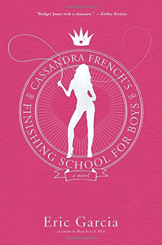 9780060781316: Cassandra French's Finishing School for Boys: A Novel