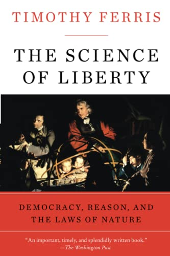 9780060781514: The Science of Liberty: Democracy, Reason, and the Laws of Nature