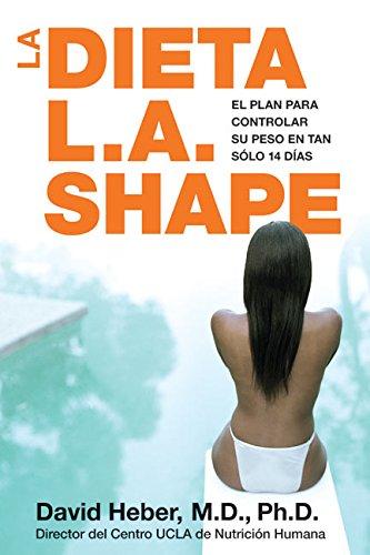 9780060781606: La Dieta L.A. Shape : El Plan Para Controlar Su Peso En Tan Solo 14 Dias / The L.A. Shape Diet: The 14-day Total Weight-Loss Plan: The 14-day Total Weight-Loss Plan