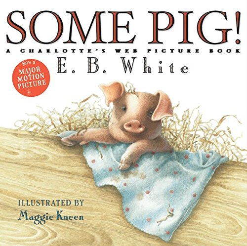 Some Pig!: A Charlotte's Web Picture Book (9780060781613) by E. B White