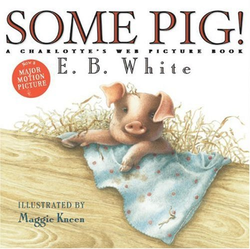 9780060781620: Some Pig!: A Charlotte's Web Picture Book