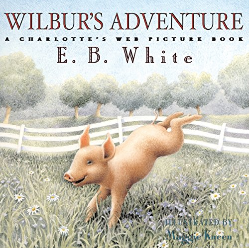 9780060781644: Wilbur's Adventure: A Charlotte's Web Picture Book