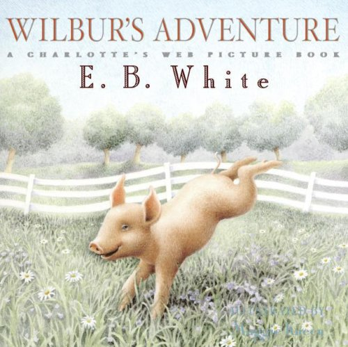 9780060781651: Wilbur's Adventure: A Charlotte's Web Picture Book
