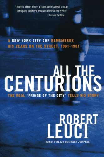 9780060781859: All the Centurions: A New York City Cop Remembers His Years on the Street, 1961-1981