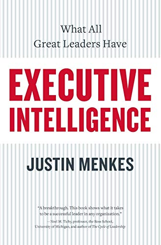 9780060781880: Executive Intelligence: What All Great Leaders Have