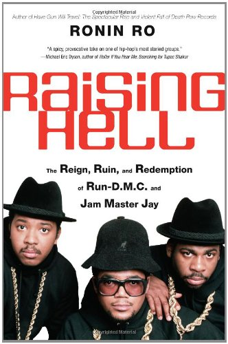 9780060781958: Raising Hell: The Reign, Ruin, and Redemption of Run-D.M.C. and Jam Master Jay
