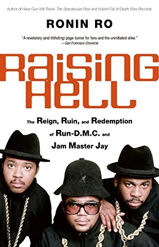 9780060781972: Raising Hell: The Reign, Ruin, and Redemption of Run-D.M.C. and Jam Master Jay