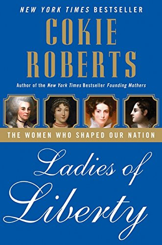9780060782344: Ladies of Liberty: The Women Who Shaped Our Nation