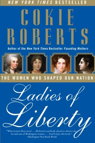9780060782351: Ladies of Liberty: The Women Who Shaped Our Nation