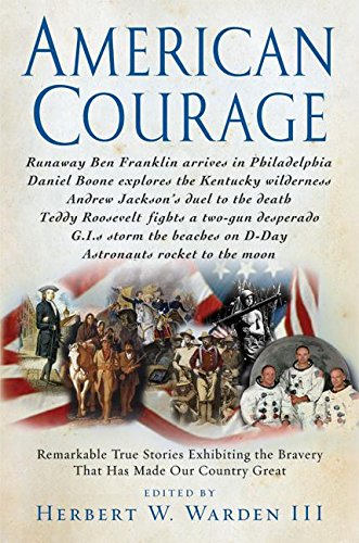 9780060782399: American Courage: Remarkable True Stories Exhibiting the Bravery That Has Made Our Country Great