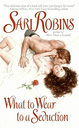 9780060782474: What to Wear to a Seduction (Avon Historical Romance)
