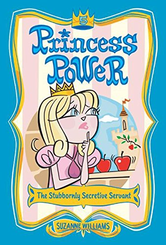 9780060783068: The Stubbornly Secretive Servant (Princess Power, No. 5)