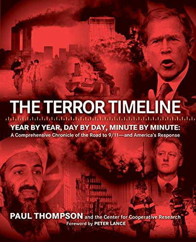 9780060783389: The Terror Timeline: Year by Year, Day by Day, Minute by Minute: A Comprehensive Chronicle of the Road to 9/11--and America's Response