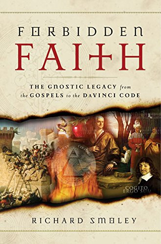 9780060783396: Forbidden Faith: The Gnostic Legacy from the Gospels to the