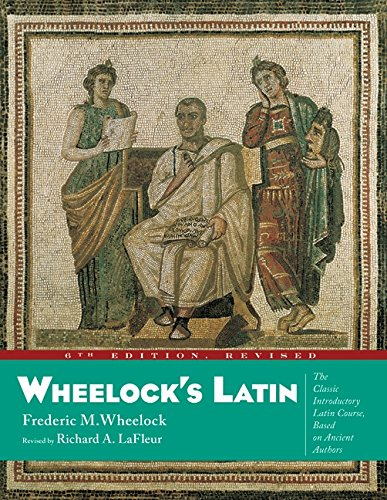 Wheelock's Latin, 6th Edition Revised (The Wheelock's Latin) (0060784237) by Wheelock, Frederic M.; LaFleur, Richard A.