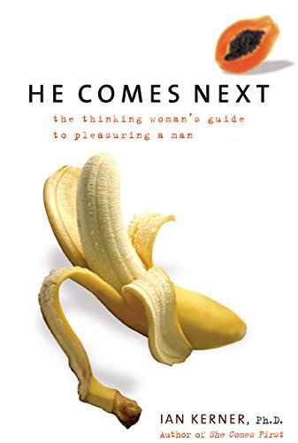 9780060784560: He Comes Next: The Thinking Woman's Guide To Pleasuring A Man
