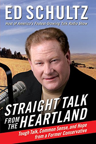 9780060784577: Straight Talk from the Heartland: Tough Talk, Common Sense, and Hope from a Former Conservative