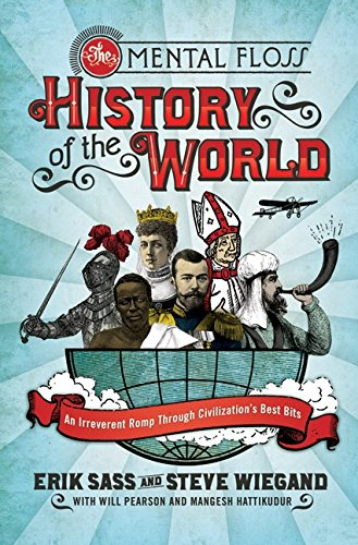 9780060784775: The Mental Floss History of the World: An Irreverent Romp through Civilization's Best Bits