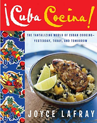 cuba cocina: The Tantalizing World of Cuban Cooking-Yesterday, Today, and Tomorrow: Joyce Lafray
