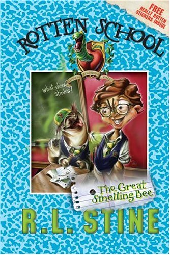 The Great Smelling Bee (Rotten School #2): R. L. Stine