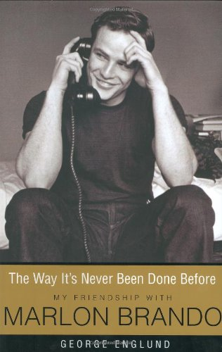9780060786304: The Way It's Never Been Done Before: My Friendship with Marlon Brando