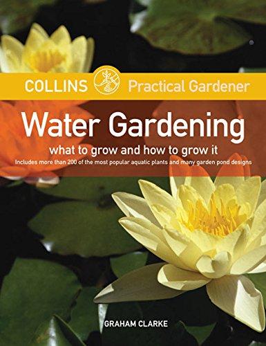 9780060786328: Collins Practical Gardener: Water Gardening: What to Grow and How to Grow It (HarperCollins Practical Gardener)