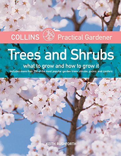 9780060786335: Collins Practical Gardener: Trees and Shrubs: What to Grow and How to Grow It (HarperCollins Practical Gardener)