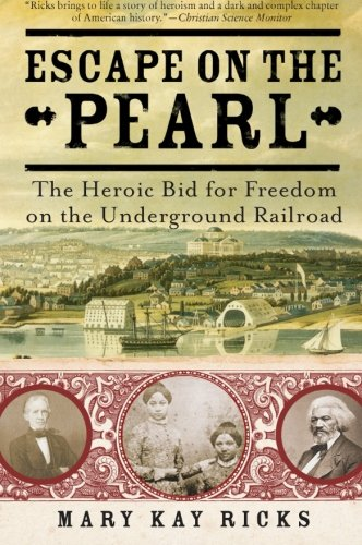 9780060786601: Escape on the Pearl: The Heroic Bid for Freedom on the Underground Railroad