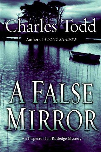 9780060786731: A False Mirror (Inspector Ian Rutledge Mysteries)
