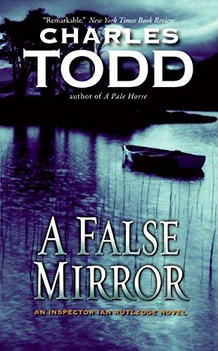 9780060786748: A False Mirror (Inspector Ian Rutledge Mysteries)