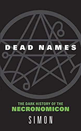 9780060787042: Dead Names: The Dark History of the Necronomicon