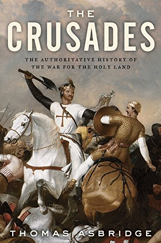 9780060787288: The Crusades: The Authoritative History of the War for the Holy Land