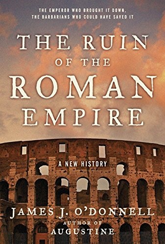 9780060787370: The Ruin of the Roman Empire: A New History