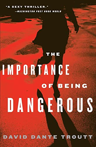 9780060789305: The Importance of Being Dangerous