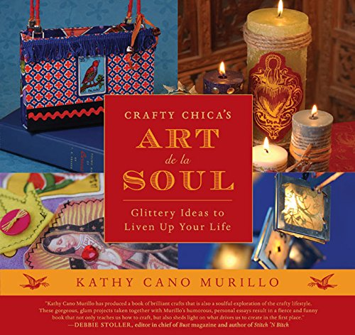 9780060789428: Crafty Chica's Art de La Soul: Glittery Ideas to Liven Up Your Life