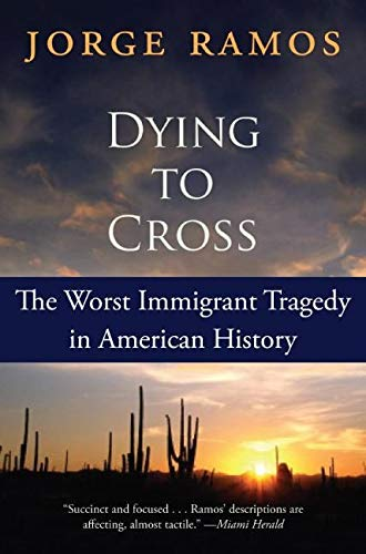 9780060789459: Dying to Cross: The Worst Immigrant Tragedy in American History