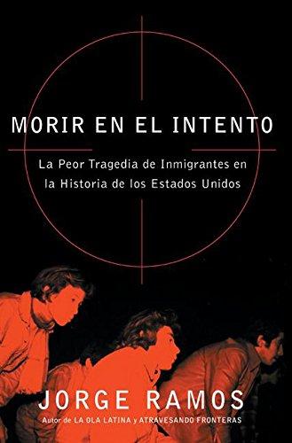 9780060789466: Morir en el Intento: La Peor Tragedia de Inmigrantes en la Historia de los Estados Unidos (Spanish Edition)