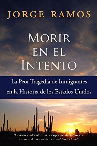 9780060789473: Morir en el Intento: La Peor Tragedia de Immigrantes en la Historia de los Estados Unidos (Spanish Edition)
