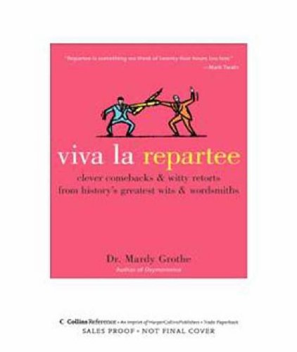 9780060789480: Viva La Repartee: Clever Comebacks and Witty Retorts from History's Greatest Wits and Wordsworths