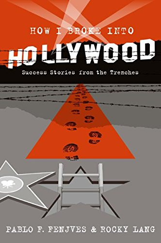 9780060789640: How I Broke into Hollywood: Success Stories from the Trenches
