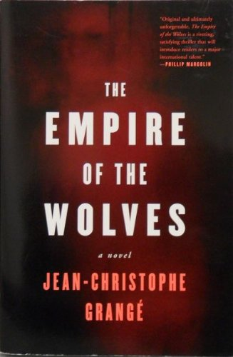 The Empire of The Wolves. A Novel: Jean-Christophe Grange