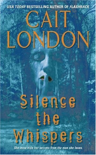 Silence the Whispers (0060790881) by Cait London