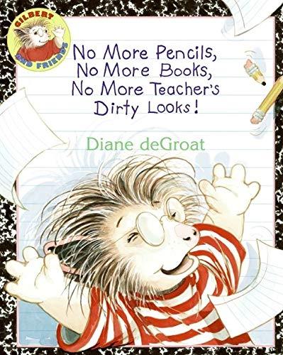 9780060791162: No More Pencils, No More Books, No More Teacher's Dirty Looks! (Gilbert)