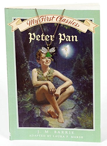 Peter Pan My First Classics: Barrie, J. M.