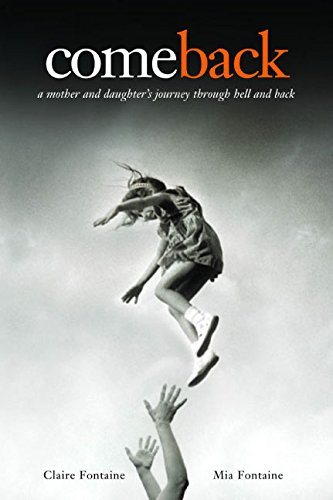 9780060792169: comeback -  a mother and daughter's journey through hell and back