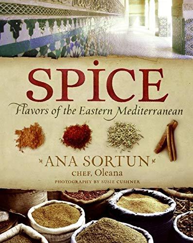 Spice: Flavors of the Eastern Mediterranean: Ana Sortun