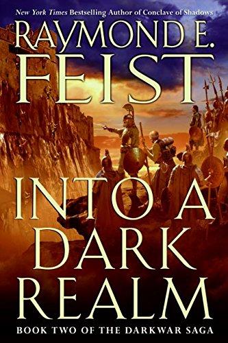 Into a Dark Realm, Book Two of the Dark War Saga: Raymond E. Feist